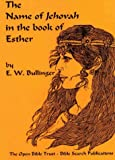 The Name of Jehovah in the Book of Esther (0947778977) by Bullinger, E.W.