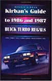 Kirban's Guide to 1986 and 1987 Buick Turbo Regals