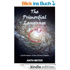 The Primordial Language - Confirmation of the Divine Creator (English Edition)