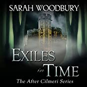 Exiles in Time: The After Cilmeri Series, Book 5 | Sarah Woodbury