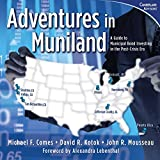 Adventures in Muniland: A Guide to Municipal Bond Investing in the Post-Crisis Era