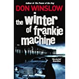 The Winter of Frankie Machineby Don Winslow