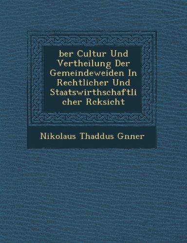 ber Cultur Und Vertheilung Der Gemeindeweiden In Rechtlicher Und Staatswirthschaftlicher Rcksicht