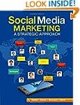 Social Media Marketing: A Strategic A...
