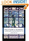 Pulitzer's School: Columbia University's School of Journalism, 1903-2003
