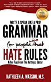 img - for Grammar For People Who Hate Rules: Killer Tips From The Ruthless Editor book / textbook / text book