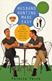 Husband Hunting Made Easy : And Other Miracles for the Modern Gay Man