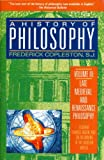 A History of Philosophy, Volume 3: Late Medieval and Renaissance Philosophy: Ockham, Francis Bacon, and the Beginning of the Modern World (0385468458) by Frederick Copleston