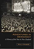 Neill Atkinson Adventures in Democracy: A History of the Vote in New Zealand