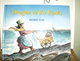 Dragon in the Rocks: A Story Based on the Childhood of the Early Paleontologist Mary Anning