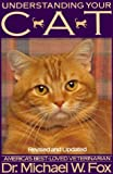 Understanding Your Cat: Revised and Updated (0312071078) by Fox, Michael W.