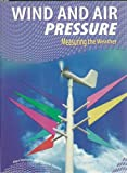 Wind and Air Pressure (Measuring the Weather)