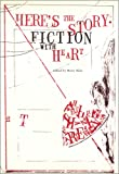 Heres the Story: Fiction With Heart