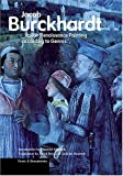Italian Renaissance Painting According to Genres (Texts & Documents) (0892367369) by Burckhardt, Jacob