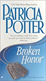 Broken Honor (0515132276) by Potter, Patricia