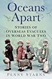 img - for Oceans Apart: Stories of Overseas Evacuees in World War Two book / textbook / text book