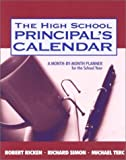 img - for The High School Principal's Calendar: A Month-by-Month Planner for the School Year 1st by Ricken, Robert, Simon, Richard A., Terc, Michael (2000) Paperback book / textbook / text book