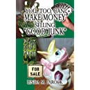 You, Too, Can Make Money Selling Good Junk
