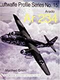 img - for The Luftwaffe Profile Series No.15: Arado Ar 234 (Luftwaffe Profile Series; Schiffer Military History Book) book / textbook / text book