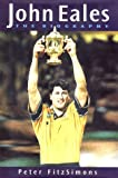 John Eales: The Biography