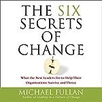 The Six Secrets of Change | Michael Fullan