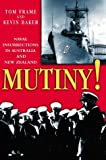 Mutiny!: Naval Insurrections in Australia and New Zealand (1865083518) by Frame, Tom