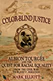 img - for Color-Blind Justice: Albion Tourgee and the Quest for Racial Equality from the Civil War to Plessy v. Ferguson book / textbook / text book