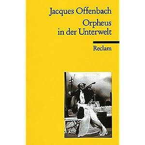 Orpheus in der Unterwelt: Opéra bouffon in zwei Akten und vier Bildern (Reclams Universal-Bibliothe