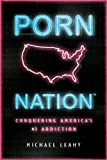 img - for Porn Nation: Conquering America's #1 Addiction book / textbook / text book