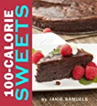 100-Calorie Sweets:  Amazing Recipes...