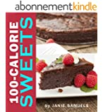 100-Calorie Sweets:  Amazing Recipes for Guilt-Free Desserts (English Edition)