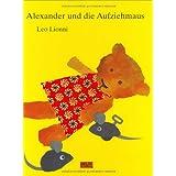 """Alexander und die Aufziehmausvon """"Leo Lionni"""""""