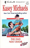 The Dad Next Door: (Fabulous Father) (Silhouette Romance) (0373191081) by Kasey Michaels