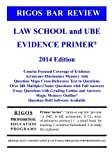 Rigos Bar Review Law School and UBE Evidence Primer