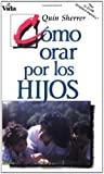 img - for C mo orar por los hijos book / textbook / text book