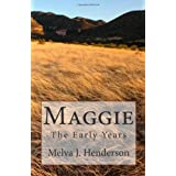 Maggie: The Early Years ~ Melva Henderson