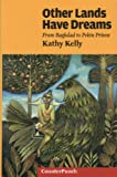 Other Lands Have Dreams: Letters From Pekin Prison (Counterpunch) (1904859283) by Kelly, Kathy