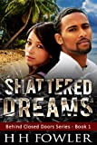 img - for Shattered Dreams (Behind Closed Doors Book 1) book / textbook / text book