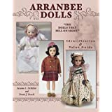 Arranbee Dolls: The Dolls That Sell on Sight, Identification & Value Guide ~ Suzanne L. DeMillar