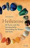 Image de Heilsteine: 50 Steine und ihre therapeutische Anwendung für Körper und Seele