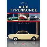 """Audi Typenkunde: Audi 60 bis Audi A5von """"Ralf Friese"""""""