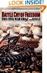 Battle Cry of Freedom: The Era of the...