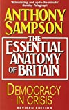 The Essential Anatomy of Britain: Democracy in Crisis (Teach Yourself) (0340595620) by ANTHONY SAMPSON