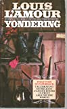 Yondering (0552115614) by Louis L'Amour