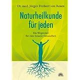 """Naturheilkunde f�r jeden - Wegweiser f�r eine bessere Gesundheit: Ein Wegweiser f�r eine bessere Gesundheitvon """"Dr. med. J�rgen..."""""""