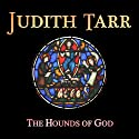 The Hounds of God (       UNABRIDGED) by Judith Tarr Narrated by James Patrick Cronin