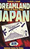 Dreamland Japan: Writings on Modern Manga (188065623X) by Schodt, Frederik L.