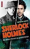 Sherlock Holmes : De Baker Street au grand écran par Natacha Levet
