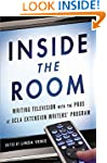 Inside the Room: Writing Television w...