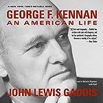 George F. Kennan: An American Life | John Lewis Gaddis